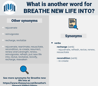 breathe new life into, synonym breathe new life into, another word for breathe new life into, words like breathe new life into, thesaurus breathe new life into