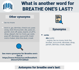 breathe one's last, synonym breathe one's last, another word for breathe one's last, words like breathe one's last, thesaurus breathe one's last