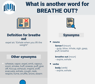 breathe out, synonym breathe out, another word for breathe out, words like breathe out, thesaurus breathe out