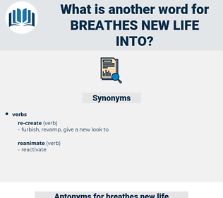 breathes new life into, synonym breathes new life into, another word for breathes new life into, words like breathes new life into, thesaurus breathes new life into
