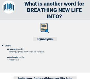 breathing new life into, synonym breathing new life into, another word for breathing new life into, words like breathing new life into, thesaurus breathing new life into