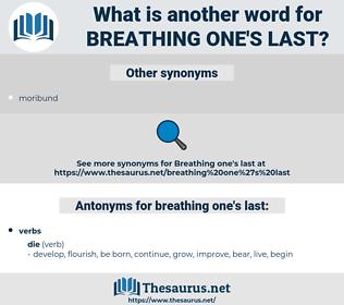 breathing one's last, synonym breathing one's last, another word for breathing one's last, words like breathing one's last, thesaurus breathing one's last