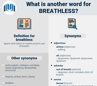 breathless, synonym breathless, another word for breathless, words like breathless, thesaurus breathless