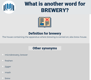 brewery, synonym brewery, another word for brewery, words like brewery, thesaurus brewery
