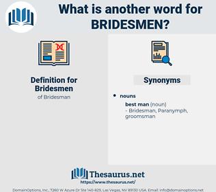 Bridesmen, synonym Bridesmen, another word for Bridesmen, words like Bridesmen, thesaurus Bridesmen