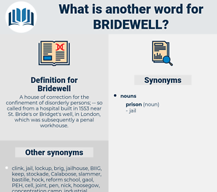 Bridewell, synonym Bridewell, another word for Bridewell, words like Bridewell, thesaurus Bridewell