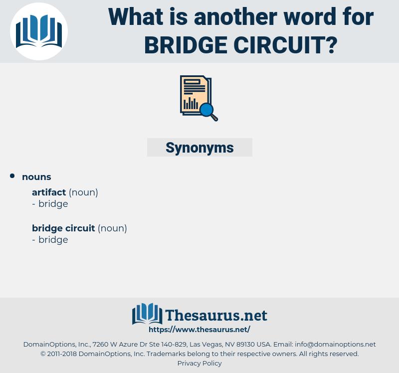 bridge circuit, synonym bridge circuit, another word for bridge circuit, words like bridge circuit, thesaurus bridge circuit