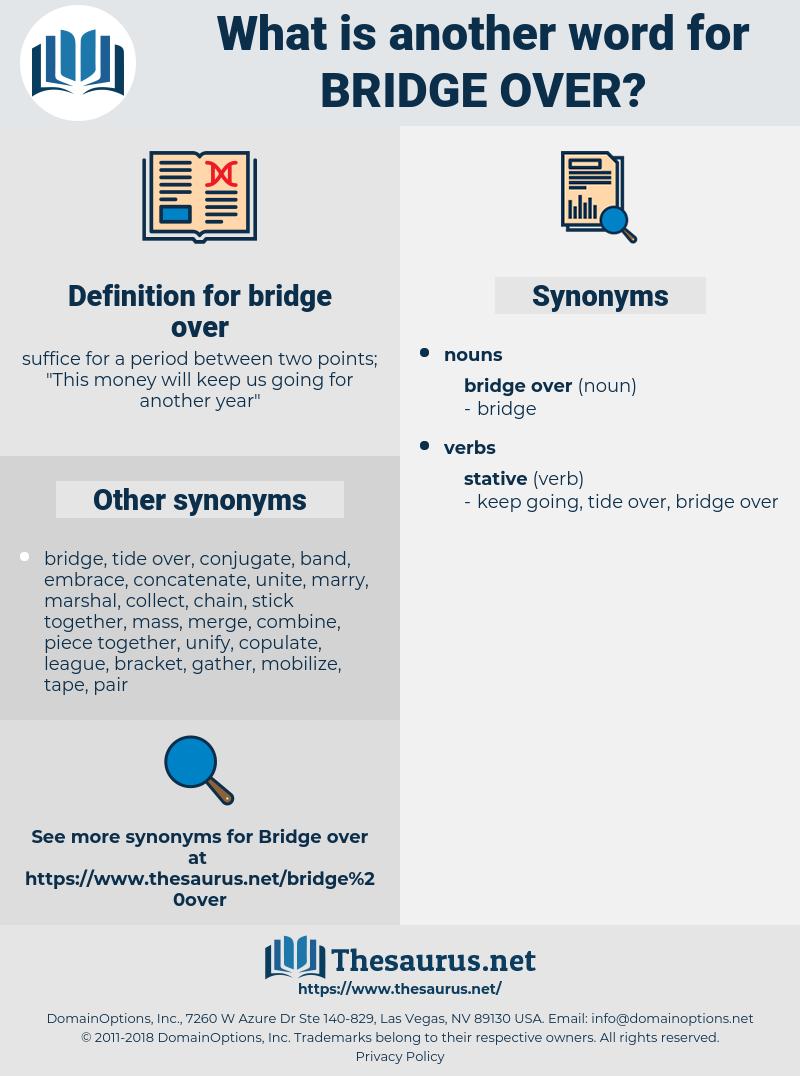 bridge over, synonym bridge over, another word for bridge over, words like bridge over, thesaurus bridge over