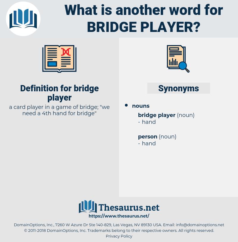 bridge player, synonym bridge player, another word for bridge player, words like bridge player, thesaurus bridge player