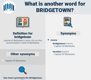 bridgetown, synonym bridgetown, another word for bridgetown, words like bridgetown, thesaurus bridgetown