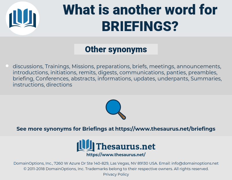 briefings, synonym briefings, another word for briefings, words like briefings, thesaurus briefings