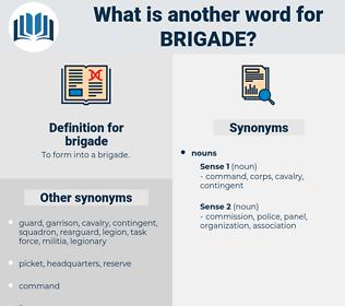 brigade, synonym brigade, another word for brigade, words like brigade, thesaurus brigade