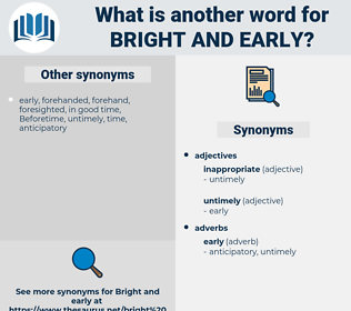 bright and early, synonym bright and early, another word for bright and early, words like bright and early, thesaurus bright and early