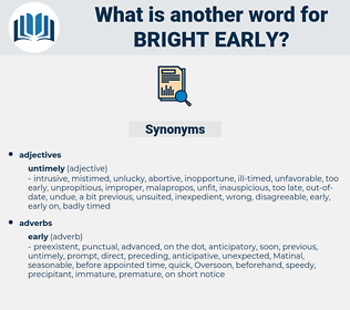 bright early, synonym bright early, another word for bright early, words like bright early, thesaurus bright early