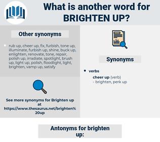 brighten up, synonym brighten up, another word for brighten up, words like brighten up, thesaurus brighten up