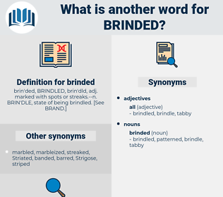 brinded, synonym brinded, another word for brinded, words like brinded, thesaurus brinded