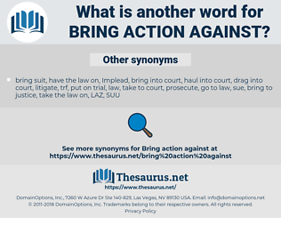 bring action against, synonym bring action against, another word for bring action against, words like bring action against, thesaurus bring action against