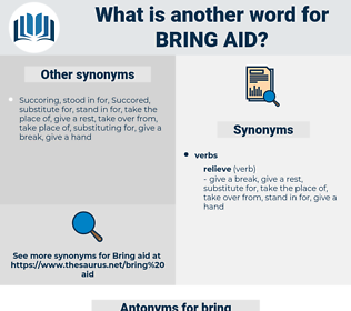 bring aid, synonym bring aid, another word for bring aid, words like bring aid, thesaurus bring aid