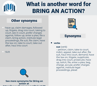 bring an action, synonym bring an action, another word for bring an action, words like bring an action, thesaurus bring an action