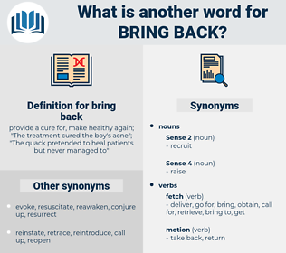 bring back, synonym bring back, another word for bring back, words like bring back, thesaurus bring back