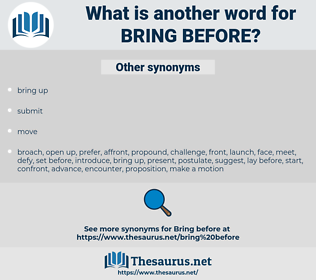 bring before, synonym bring before, another word for bring before, words like bring before, thesaurus bring before