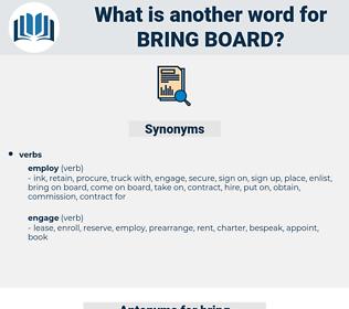 bring board, synonym bring board, another word for bring board, words like bring board, thesaurus bring board