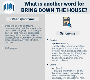 bring down the house, synonym bring down the house, another word for bring down the house, words like bring down the house, thesaurus bring down the house
