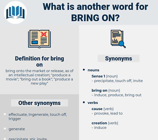 bring on, synonym bring on, another word for bring on, words like bring on, thesaurus bring on
