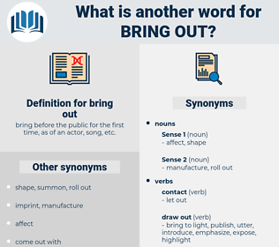 bring out, synonym bring out, another word for bring out, words like bring out, thesaurus bring out