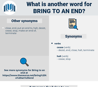 bring to an end, synonym bring to an end, another word for bring to an end, words like bring to an end, thesaurus bring to an end