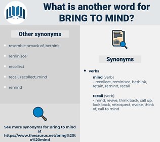 bring to mind, synonym bring to mind, another word for bring to mind, words like bring to mind, thesaurus bring to mind