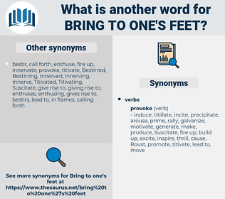 bring to one's feet, synonym bring to one's feet, another word for bring to one's feet, words like bring to one's feet, thesaurus bring to one's feet