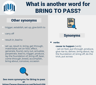bring to pass, synonym bring to pass, another word for bring to pass, words like bring to pass, thesaurus bring to pass