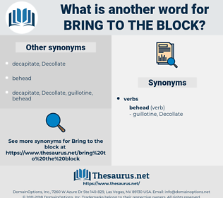 bring to the block, synonym bring to the block, another word for bring to the block, words like bring to the block, thesaurus bring to the block