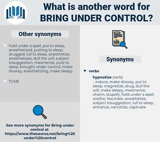 bring under control, synonym bring under control, another word for bring under control, words like bring under control, thesaurus bring under control