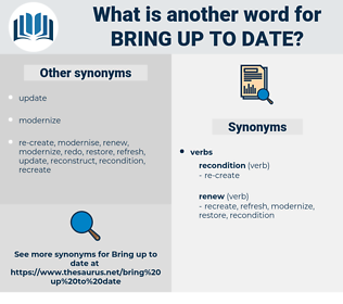 bring up to date, synonym bring up to date, another word for bring up to date, words like bring up to date, thesaurus bring up to date