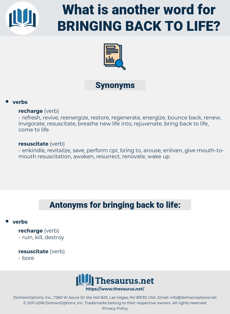 bringing back to life, synonym bringing back to life, another word for bringing back to life, words like bringing back to life, thesaurus bringing back to life