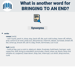 bringing to an end, synonym bringing to an end, another word for bringing to an end, words like bringing to an end, thesaurus bringing to an end