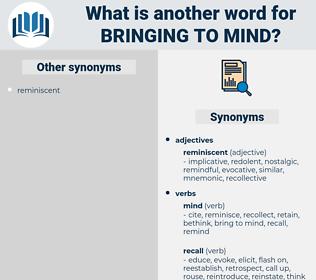bringing to mind, synonym bringing to mind, another word for bringing to mind, words like bringing to mind, thesaurus bringing to mind