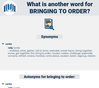 bringing to order, synonym bringing to order, another word for bringing to order, words like bringing to order, thesaurus bringing to order