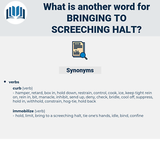 bringing to screeching halt, synonym bringing to screeching halt, another word for bringing to screeching halt, words like bringing to screeching halt, thesaurus bringing to screeching halt