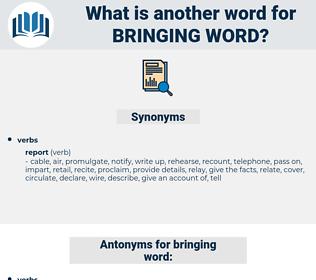 bringing word, synonym bringing word, another word for bringing word, words like bringing word, thesaurus bringing word