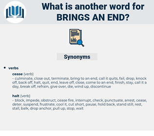 brings an end, synonym brings an end, another word for brings an end, words like brings an end, thesaurus brings an end