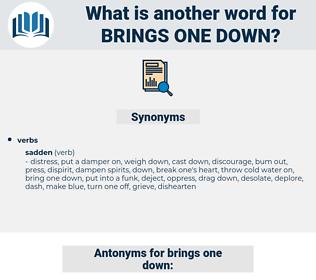 brings one down, synonym brings one down, another word for brings one down, words like brings one down, thesaurus brings one down