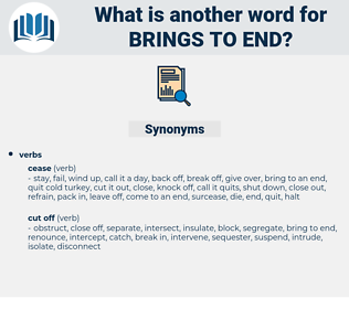 brings to end, synonym brings to end, another word for brings to end, words like brings to end, thesaurus brings to end