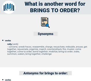 brings to order, synonym brings to order, another word for brings to order, words like brings to order, thesaurus brings to order