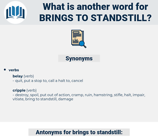 brings to standstill, synonym brings to standstill, another word for brings to standstill, words like brings to standstill, thesaurus brings to standstill