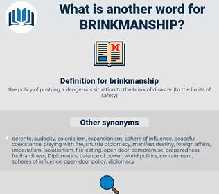 brinkmanship, synonym brinkmanship, another word for brinkmanship, words like brinkmanship, thesaurus brinkmanship