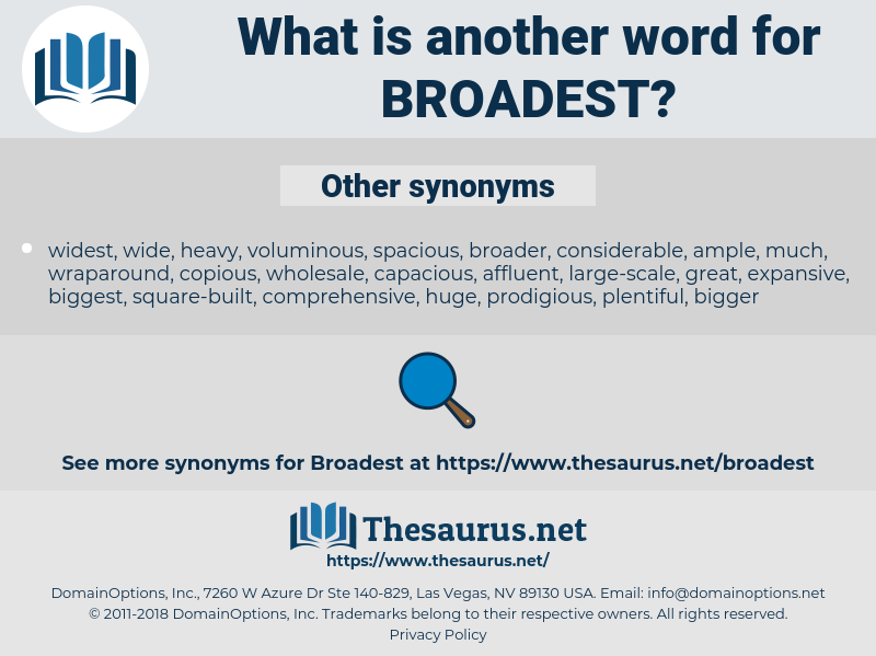 broadest, synonym broadest, another word for broadest, words like broadest, thesaurus broadest