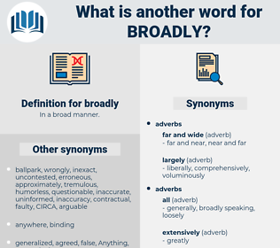 broadly, synonym broadly, another word for broadly, words like broadly, thesaurus broadly